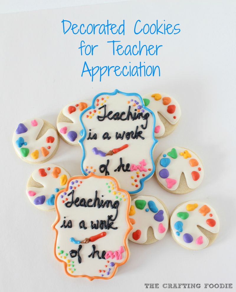 Teacher Appreciation Decorated Cookies The Crafting Foodie